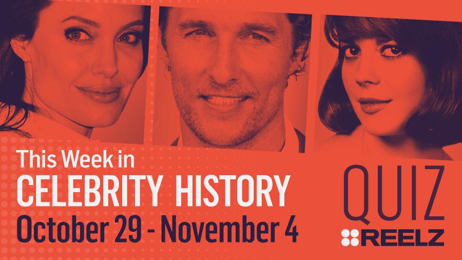 Quiz: This Week in Celebrity History: Oct 29 - Nov 4