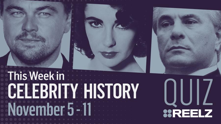 Quiz: This Week in Celebrity History: Nov 5 - 11
