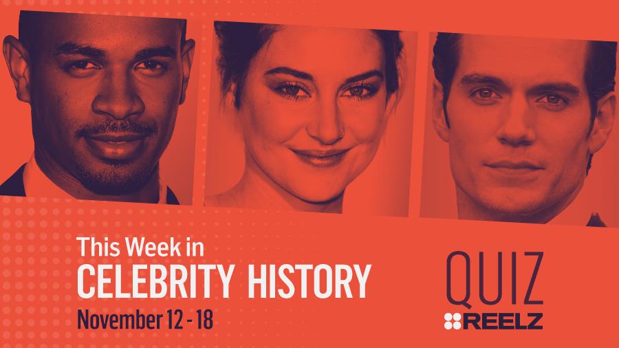 Quiz: This Week in Celebrity History: Nov 12 - 18