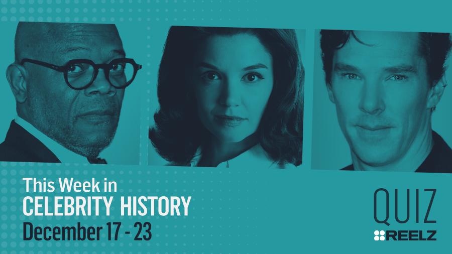 Quiz: This Week in Celebrity History: Dec 17 - 23