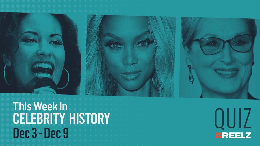 Quiz: This Week in Celebrity History: Dec 3 - 9
