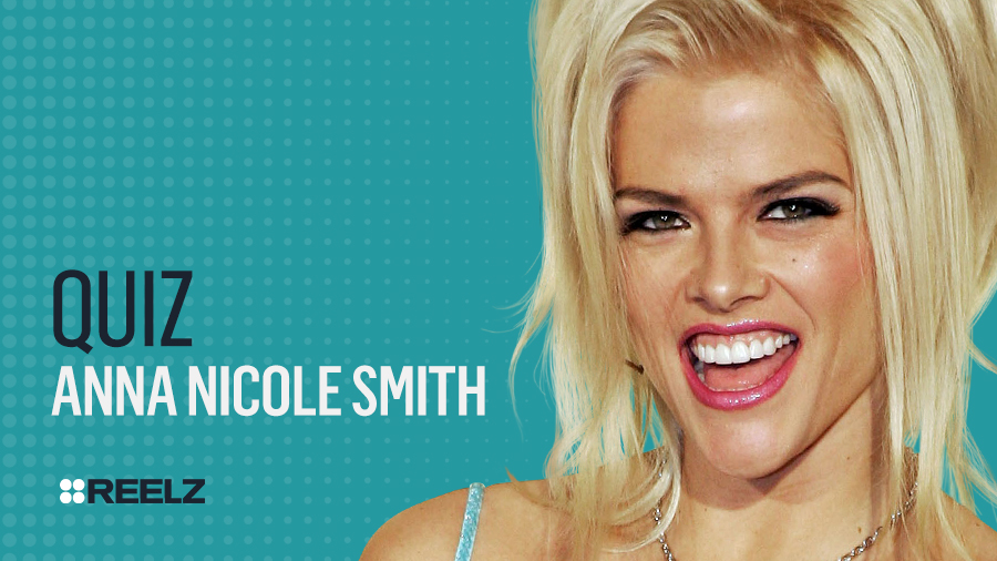 Celebrity Quiz: Anna Nicole Smith