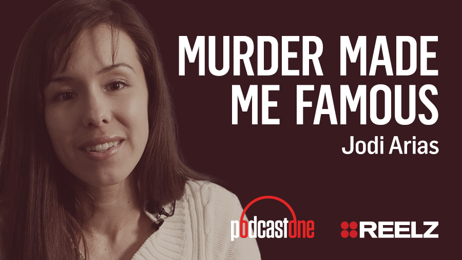 Murder Made Me Famous Podcast: Jodi Arias