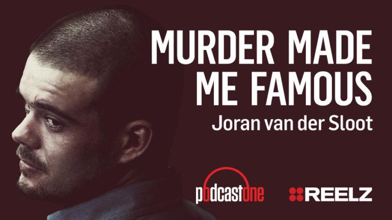 Murder Made Me Famous Podcast: Joran van der Sloot