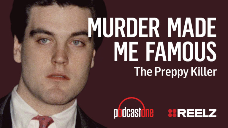 Murder Made Me Famous Podcast: The Preppy Killer