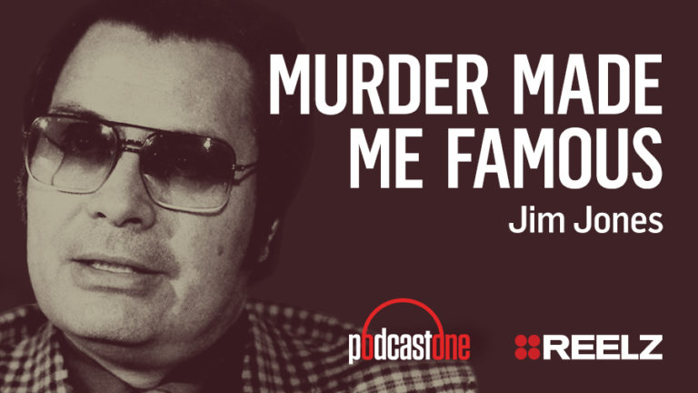 Murder Made Me Famous Podcast: Jim Jones