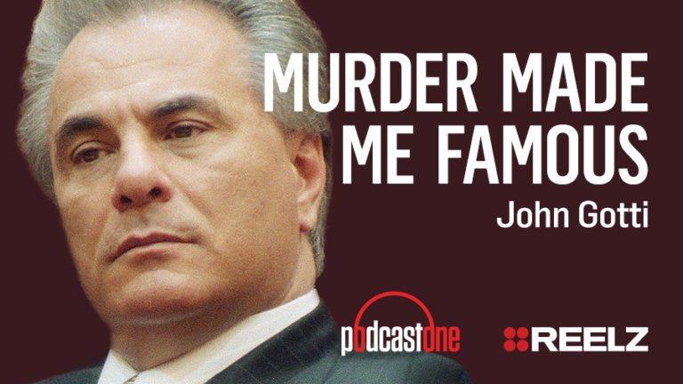 Murder Made Me Famous Podcast: John Gotti