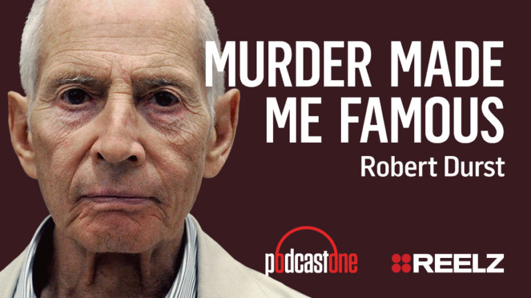 Murder Made Me Famous Podcast: Robert Durst