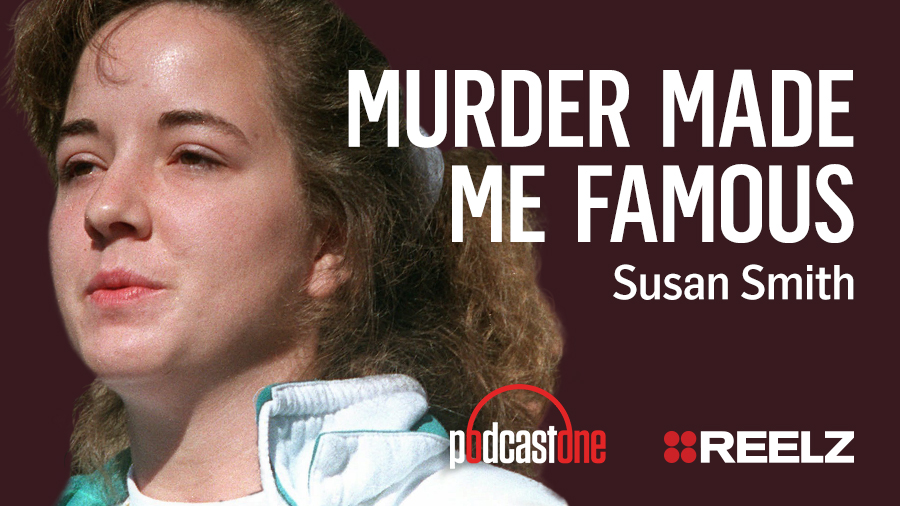 Murder Made Me Famous Podcast: Susan Smith