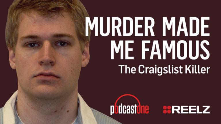 Murder Made Me Famous Podcast: The Craigslist Killer