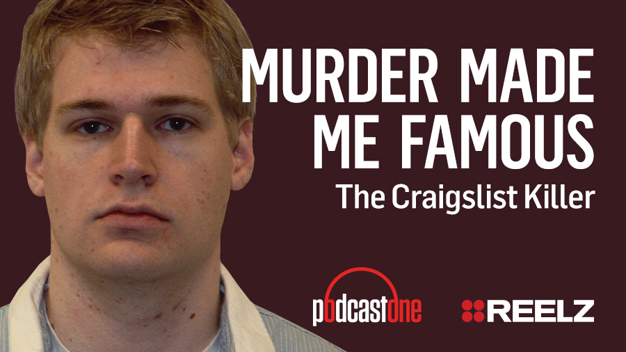 Murder Made Me Famous Podcast: The Craigslist Killer