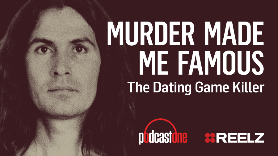 Murder Made Me Famous Podcast: The Dating Game Killer