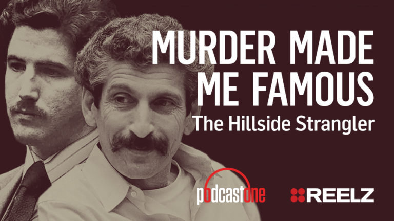 Murder Made Me Famous Podcast: The Hillside Strangler