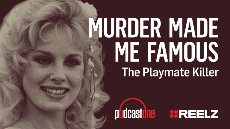 Murder Made Me Famous Podcast: Playmate Killer