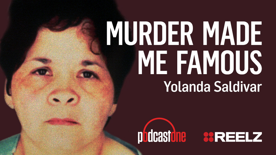 Murder Made Me Famous Podcast: Yolanda Saldivar