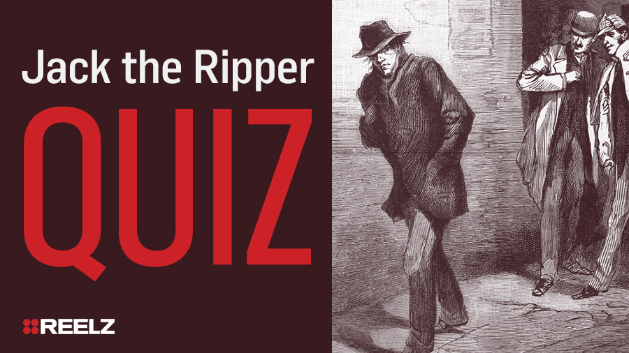 Test Your Knowledge: Jack the Ripper