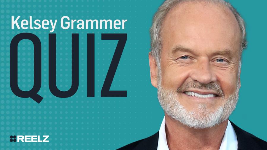 Celebrity Quiz: Kelsey Grammer