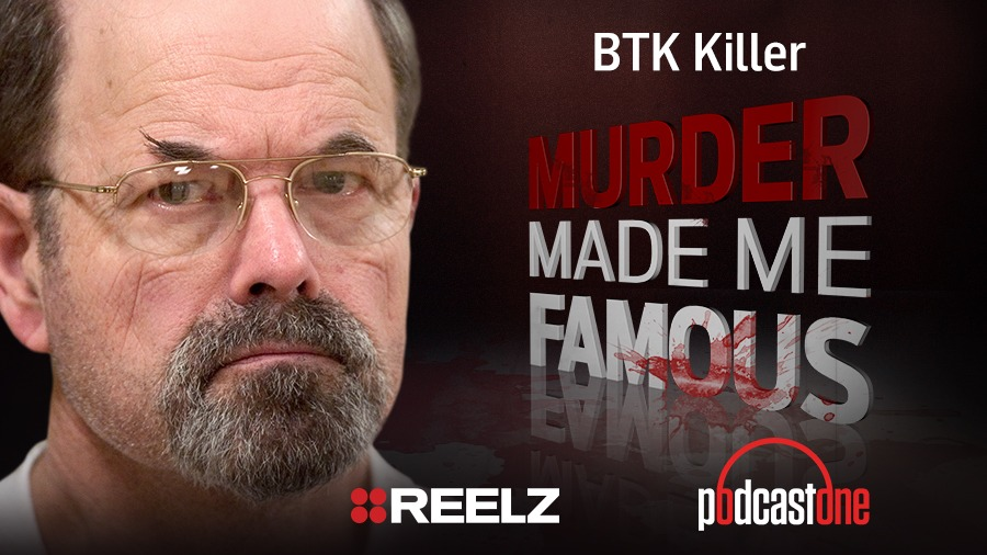BTK Killer - Murder Made Me Famous Podcast