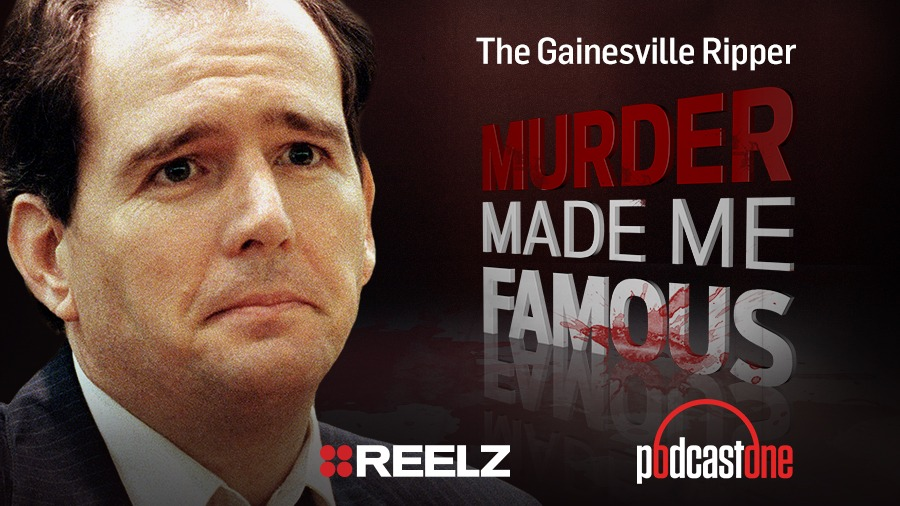 The Gainesville Ripper - Murder Made Me Famous Podcast