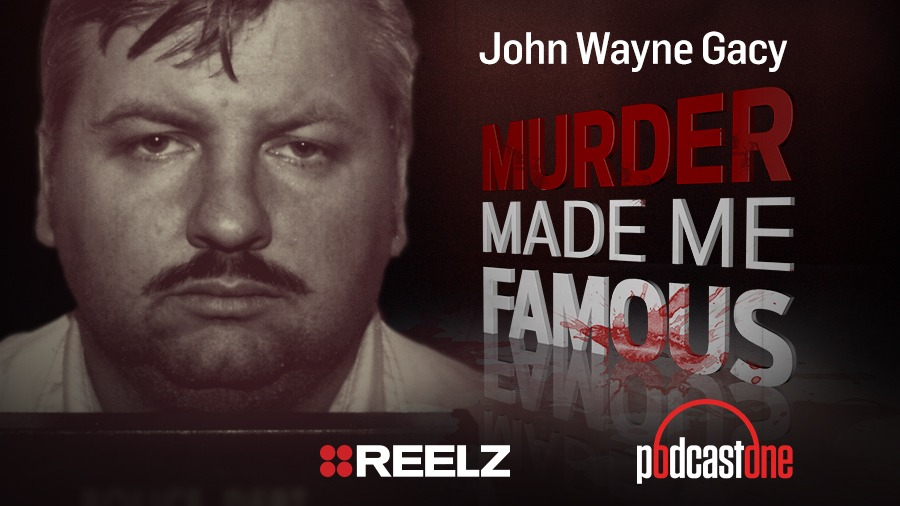 John Wayne Gacy - Murder Made Me Famous Podcast