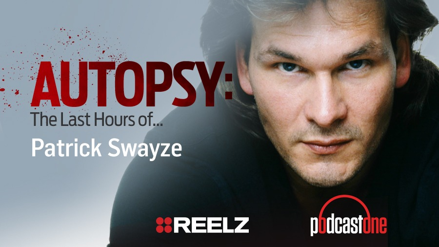 The Last Hours of Patrick Swayze - Autopsy Podcast