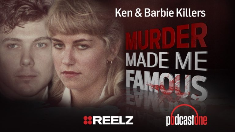 Ken & Barbie Killers - Murder Made Me Famous Podcast