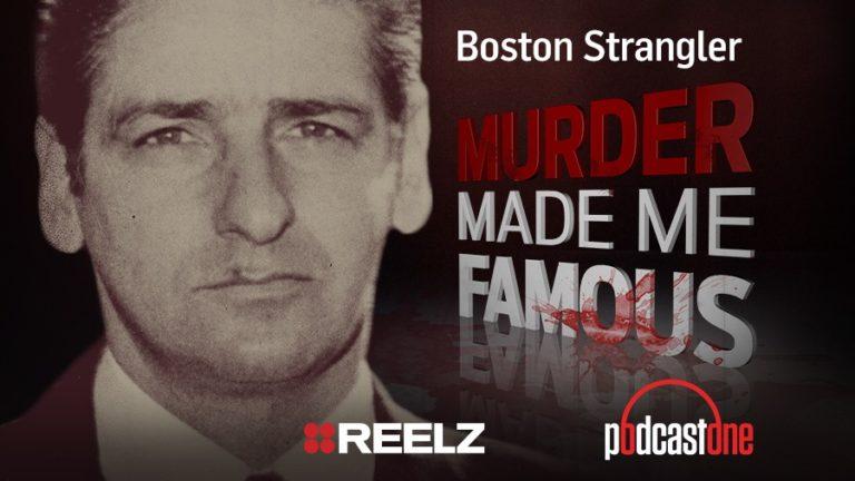 The Boston Strangler - Murder Made Me Famous Podcast