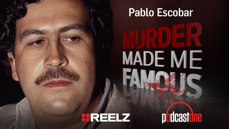 Pablo Escobar - Murder Made Me Famous Podcast