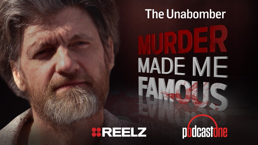 The Unabomber - Murder Made Me Famous Podcast