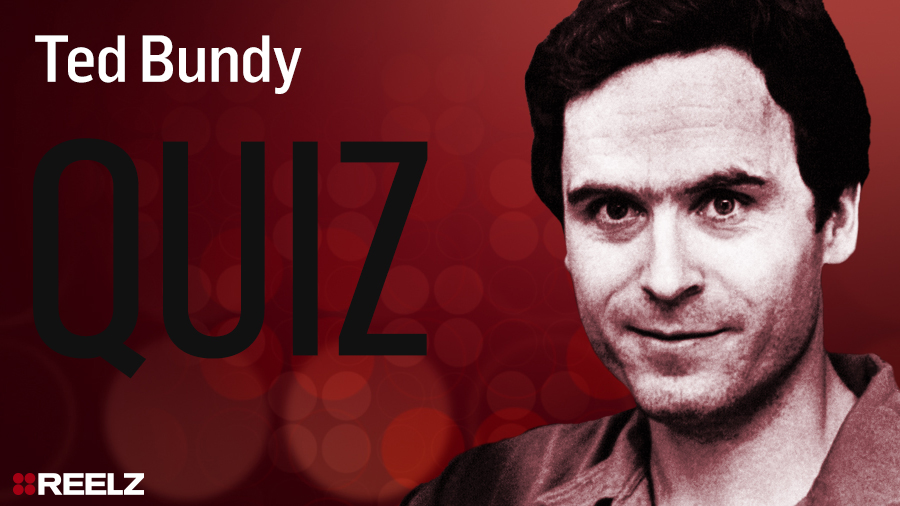 Test Your Knowledge: Ted Bundy